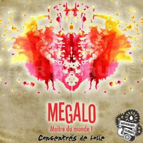 Megalo - Concentré de Folie